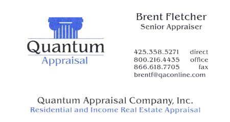 Brent Fletcher (425) 358-5271 Quantum Appriasial  brentf@qaconline.com