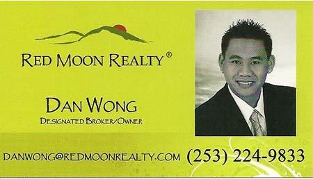 Dan Wong  (253) 224-9833 Windermere Metopolitan danwong@leadingyouhome.net