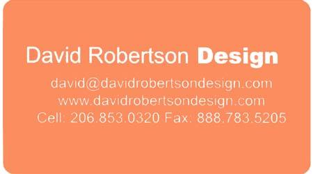 David Robertson Design (206) 853-0320 david@davidrobertsondesign.com davidrobertsondesign.com
