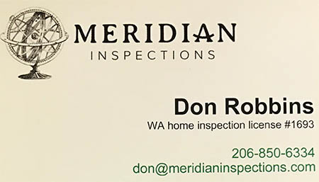 Donald Robbins Meridian Inspections 206-850-6334 don@meridianinspections.com SOPHI Certified Home Inspector