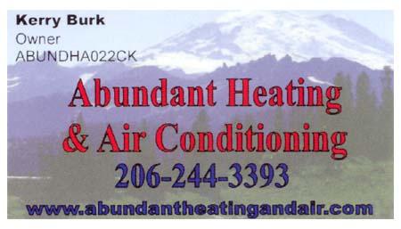 Kerry Burk Owner (206) 244-3393 www.abundantheatingandair.com